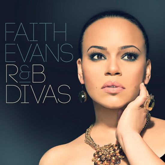 Faith Evans' R&B Divas Cover & Track List + Fantasia & Kelly Price Lend Their Talent