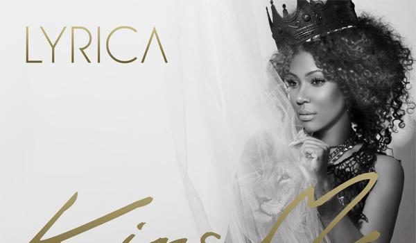 [New Music] Lyrica Anderson Drops Mixtape, 'King Me'