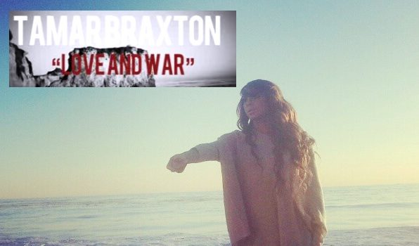 [WATCH] Tamar Braxton Releases Official 'Love and War' Video