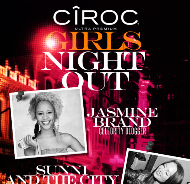 **DC Contest** 'Ciroc Girls Night Out' With 'Sunni & the City' & Jasmine BRAND