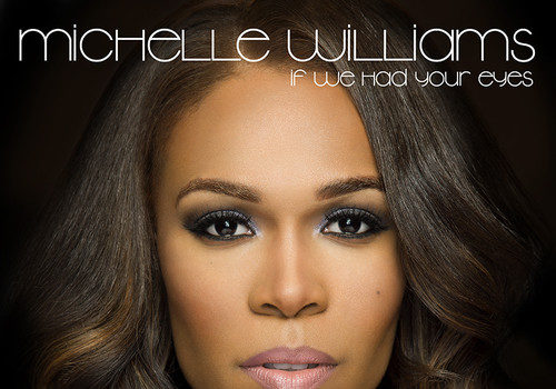 [NEW MUSIC] Michelle Williams Releases First Single, 'If We Had Your Eyes'
