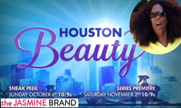 oprah winfrey-new reality tv show-houston beauty-the jasmine brand