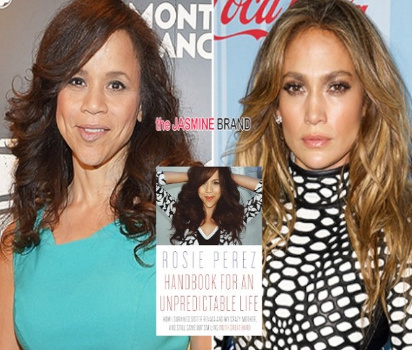 rosie perez-beef with jennifer lopez-new memoir-the jasmine brand