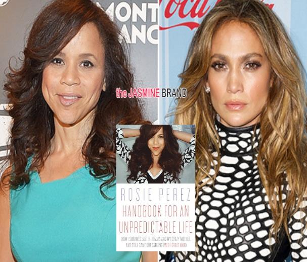 Rosie Perez Exposes Long Stemming Beef With J.Lo In New Memoir
