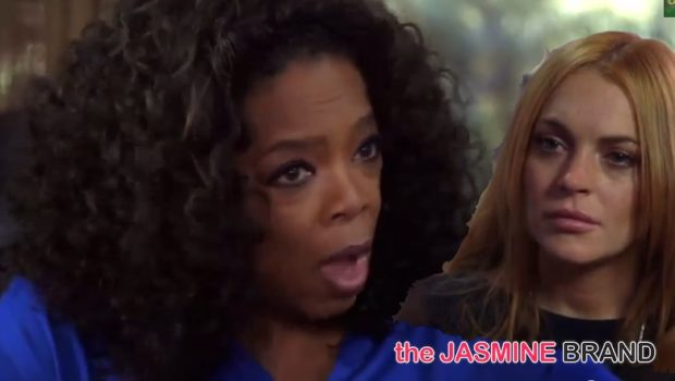 [WATCH] Oprah Tells Lindsay Lohan To Cut the Bullsh*t +Next Chapter Gets New Name: Oprah's Prime