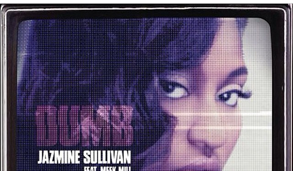 [New Music] Jazmine Sullivan 'Dumb' Featuring Meek Mill