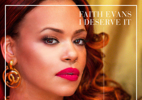 [New Music] Faith Evans Releases 'I Deserve It' Featuring Missy Elliott & Sharaya J