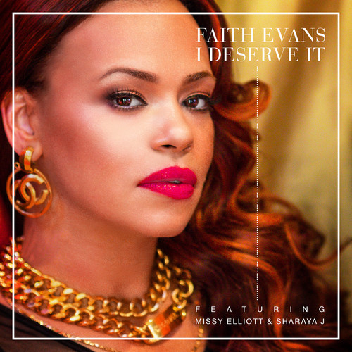 faith evans i deserve it new music feat missy elliott sharaya j the jasmine brand