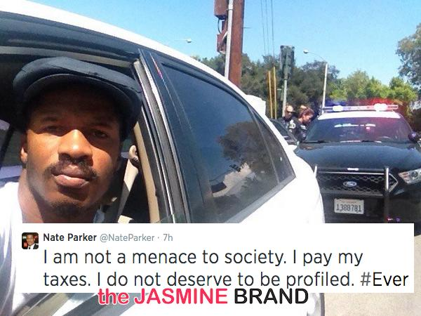 Actor Nate Parker Says He Was Racially Profiled: I am NOT a menace to society!