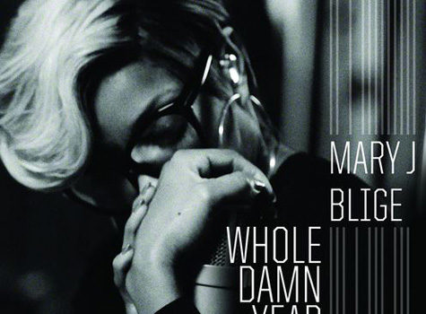 [NEW MUSIC] Mary J. Blige 'Whole Damn Year'