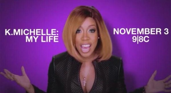 [WATCH] First Look: K.Michelle New Spin-Off, 'My Life'