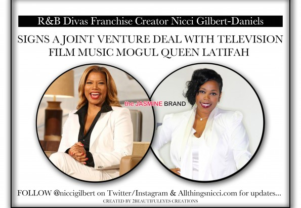 Nicci Gilbert-Signs Joint Venture Deal With Queen Latifah-Creates New Reality Show-From the Bottom Up-the jasmine brand
