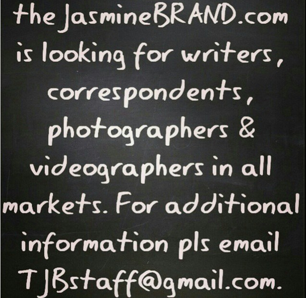 theJasmineBRAND.com Is Looking For Writers, Correspondents, Videographers & Photographers