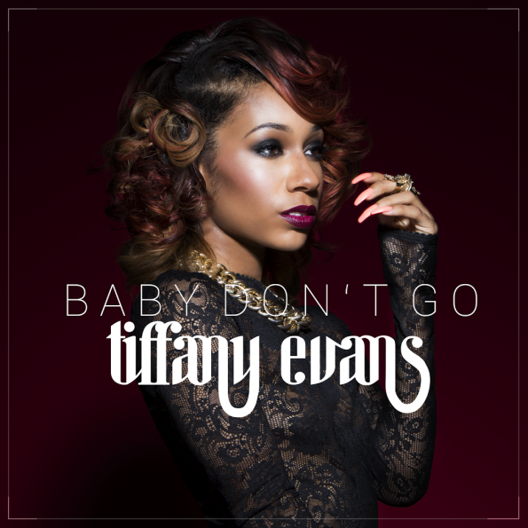 new music-tiffany evans-baby dont go-the jasmine brand