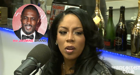 K.Michelle Fesses Up About Relationship With Idris Elba ...