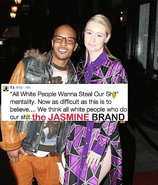 T.I. Defends Iggy Azalea: Not all white people want to steal our culture.