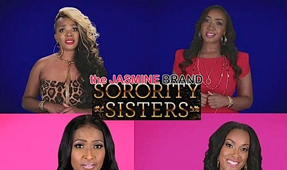 VH1 Refuses To Cancel 'Sorority Sisters' Reality Show, Find Out Why!