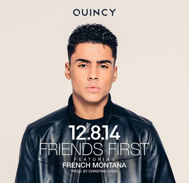 Quincy 'Friends First' feat. French Montana [New Music]