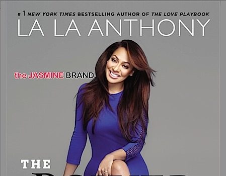 La La Anthony Gears Up For Second Book, The Power Playbook