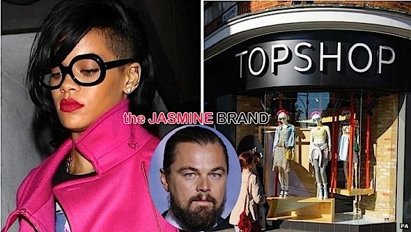 rihanna-dicaprio-topshop-the jasmine brand