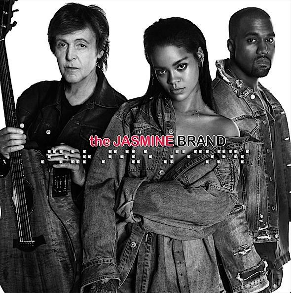 rihanna-paul mccartney-kanye west-fourfiveseconds-new music-the jasmine brand