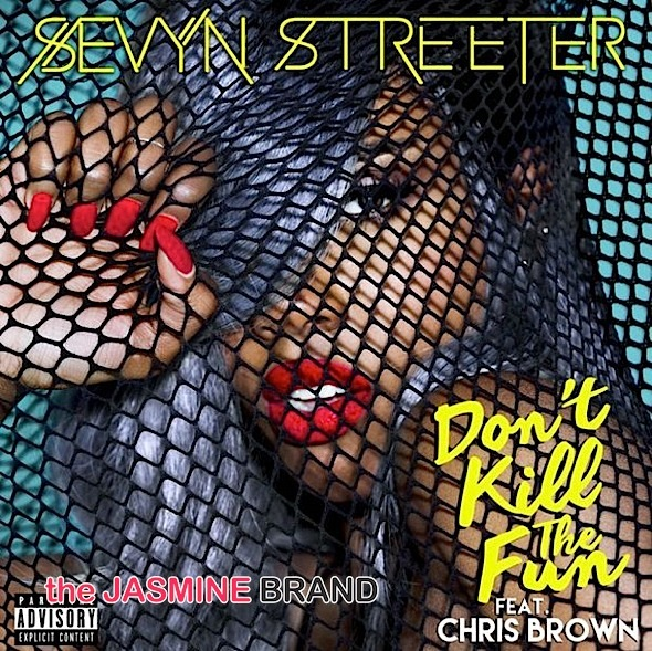 Sevyn Streeter 'Don't Kill the Fun' feat. Chris Brown [New Music]