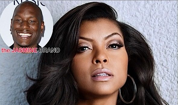 Tyrese Is Proud of Taraji P. Henson: She Didn't Sleep Her Way to the Top!