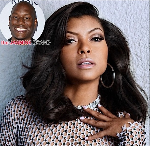 tyrese-proud of taraji p henson-the jasmine brand