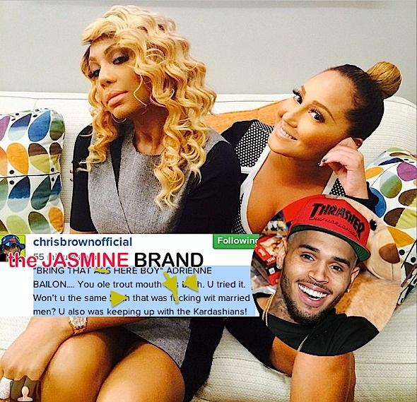 Chris Brown-Blasts Tamar Braxton-Adrienne Bailon-Over Karruche-the jasmine brand