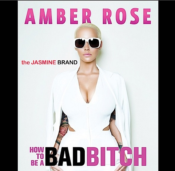 Reading Is Fundamental: Amber Rose Releases 'How To Be A Bad B*tch' Book Cover