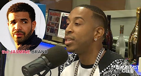 Ludacris Reveals He Had Sex With Drake's Girlfriend + Addresses 'Break Baby' [VIDEO]