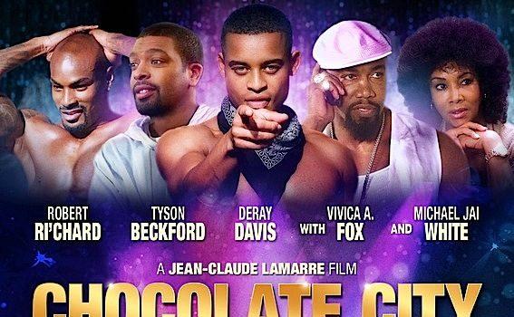 """Chocolate City"" Releases Trailer Starring: Robert Ri'chard, Tyson Beckford, DeRay Davis, Michael Jai White And Vivica A. Fox"