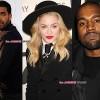 Drake, Madonna, Kanye West