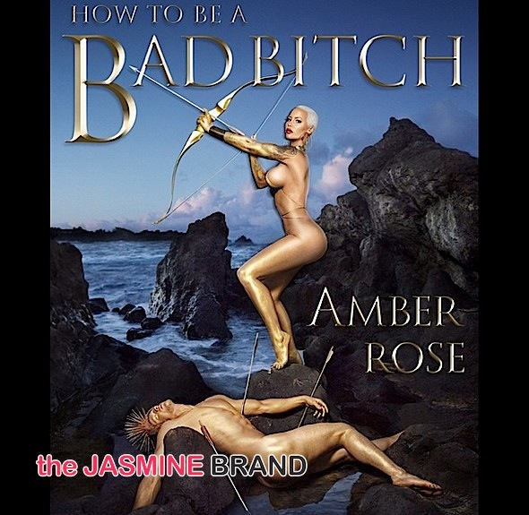 Amber Rose Unveils 'How To Be A Bad B*tch' Cover + Ariana Grande Writes Open Letter, Says She's Happier After Split With Big Sean