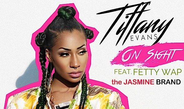 "Tiffany Evans Releases New Single ""ON SIGHT"" Featuring Fetty Wap [New Music]"
