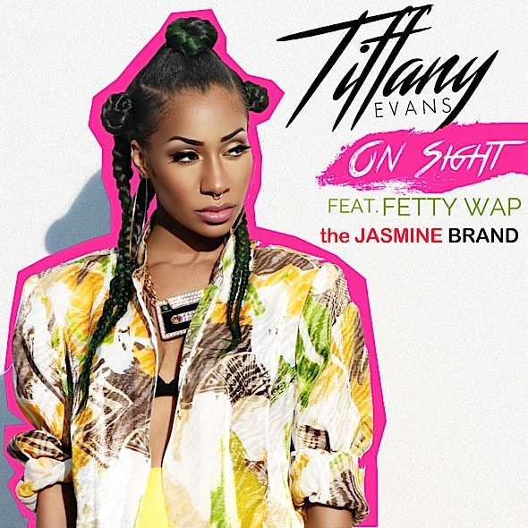 tiffany evans-on sight-feat fetty wap-the jasmine brand