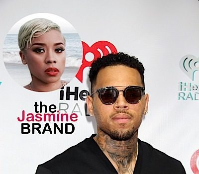 Chris Brown Turned Keyshia Cole Down FOUR Times: I'm done asking!