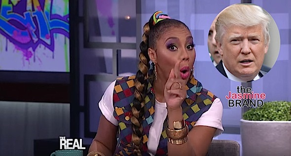 Tamar Braxton: Trump Is a Racist! [VIDEO]