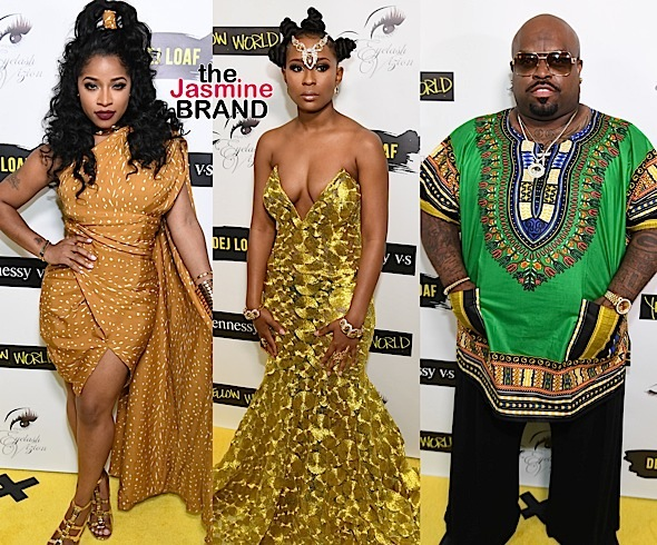Toya Wright, Dej Loaf, CeeLo Green