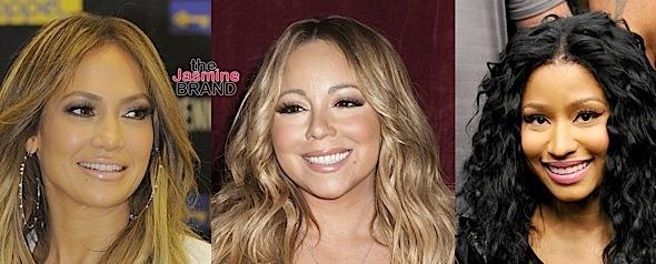 J.Lo, Mariah Carey, Nicki Minaj