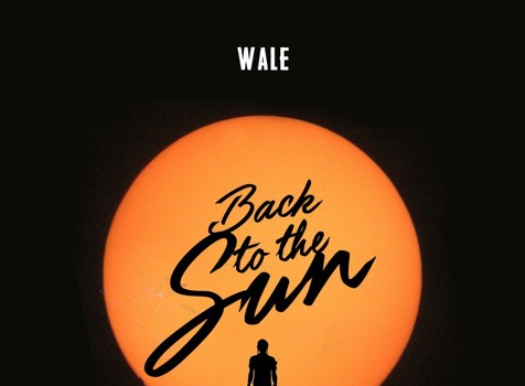 "Wale Releases ""Back To The Sun"" [New Music]"