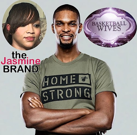 EXCLUSIVE: Chris Bosh – My baby mama on Basketball Wives would have ruined my reputation!