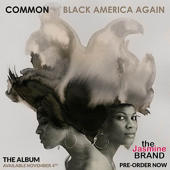 Common To Release New Album 'Black America Again' November 4th