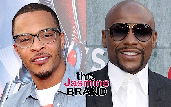 T.I. Calls Floyd Mayweather 'Irresponsible, Inconsiderate & Insensitive'