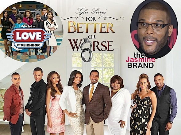 "Tyler Perry's ""Love Thy Neighbor"" & ""For Better or Worse"" Will NOT Return"