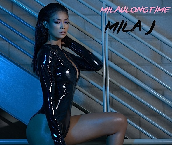 "Mila J Drops ""Milaulongtime"" Mixtape [New Music]"