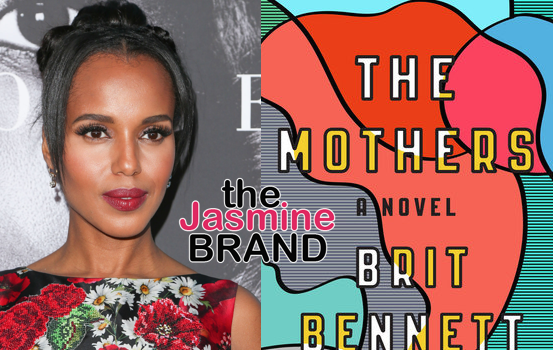 Kerry Washington To Produce Film Adaptation of 'The Mothers'