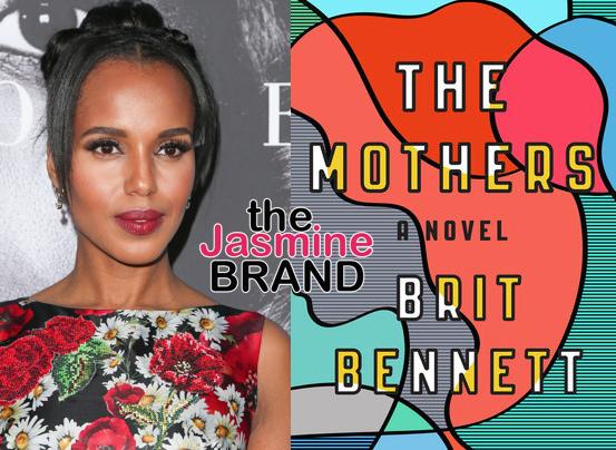 Kerry Washington To Produce Film Adaptation of 'The Mothers'