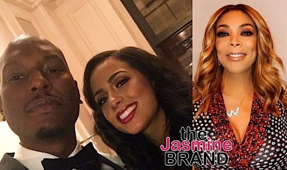 Wendy Williams To Tyrese: Your wife may need a weave, boob job & Botox one day!