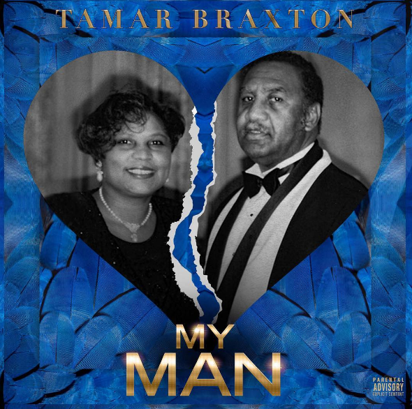 "Tamar Braxton Releases ""My Man"" Inspired By Parents Divorce [New Music]"